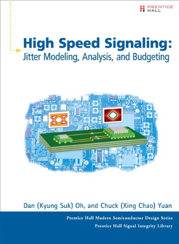 High-Speed Signaling: Jitter Modeling, Analysis, and Budgeting (Prentice Hall Modern Semiconductor Design Series)