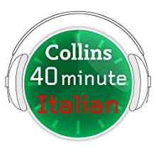 Italian in 40 Minutes: Learn to speak Italian in minutes with Collins (       UNABRIDGED)  Narrated by Collins