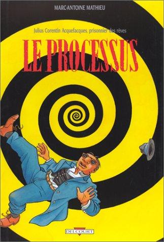 Julius Corentin Acquefacques, prisonnier des rêves (3) : Le Processus