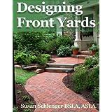Designing Front Yards ~ Susan Schlenger