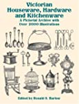 Victorian Houseware, Hardware and Kit...