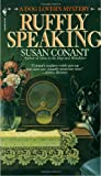 Ruffly Speaking (A Dog Lover's Mystery) (0553294849) by Conant, Susan