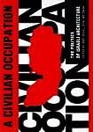 A Civilian Occupation: The Politics o...