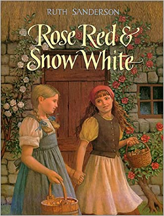 Rose Red and Snow White: A Grimms Fairy Tale written by Ruth Sanderson