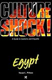 Culture Shock! Egypt (Culture Shock! A Survival Guide to Customs & Etiquette)