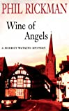 The Wine of Angels (A Merrily Watkins Mystery) (0330342681) by Rickman, Phil