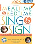 Mealtime and Bedtime Sing & Sign: Lea...