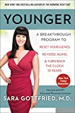 #4: Younger: A Breakthrough Program to Reset Your Genes, Reverse Aging, and Turn Back the Clock 10 Years