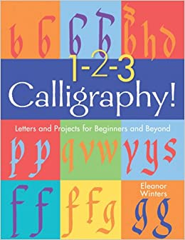 1 2 3 Calligraphy Letters And Projects For Beginners And