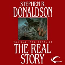 The Real Story: The Gap into Conflict: The Gap Cycle, Book 1 Audiobook by Stephen R. Donaldson Narrated by Scott Brick