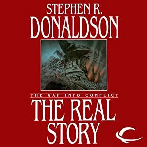 The Real Story: The Gap into Conflict: The Gap Cycle, Book 1 | [Stephen R. Donaldson]