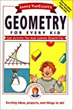 Janice VanCleave's Geometry for Every Kid: Easy Activities That Make Learning Geometry Fun (Science for Every Kid Series) (0613081218) by VanCleave, Janice Pratt