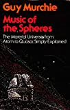 Music of the Spheres: The Material Universe, from Atom to Quasar (0091391113) by Murchie, Guy