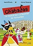 """Afficher """"Les chabadas<br /> Le mystérieux prisonnier de Versailles"""""""