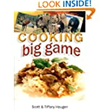 Cooking Big Game by Tiffany Haugen and Scott Haugen
