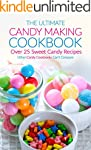 The Ultimate Candy Making Cookbook -...