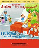 Jobs Around My Neighborhood / Oficios en mi vecindario (English and Spanish Foundations Series) (Bilingual) (Dual Language) (Pre-K and Kindergarten)