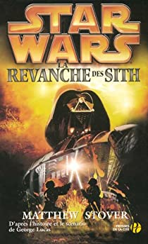 Star Wars, tome 68 : Episode III, La Revanche des Sith par Stover