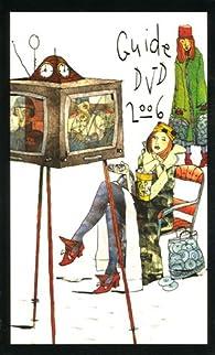 Guide DVD 2006 par Fran�ois Poitras