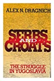 img - for Serbs and Croats: The Struggle in Yugoslavia book / textbook / text book