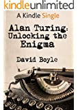 Alan Turing: Unlocking the Enigma (Kindle Single) (English Edition)