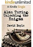 Alan Turing: Unlocking the Enigma (Kindle Single)