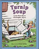 img - for Turnip Soup by Lynne Born Myers (1994-09-01) book / textbook / text book