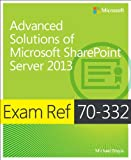 Exam Ref 70-332: Advanced Solutions of Microsoft SharePoint Server 2013