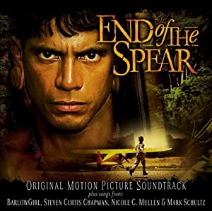 End of the Spear: Original Motion Picture Soundtrack