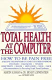 img - for Total Health at the Computer: How To Be Pain Free and Relieve the Symptoms of Computer Stress Syndrome book / textbook / text book