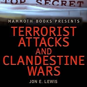 Mammoth Books Presents: Terrorist Attacks and Clandestine Wars | [Jon E. Lewis]