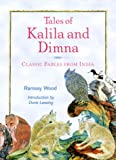Tales of Kalila and Dimna: Classic Fables from India