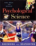 The Psychological Science: The Mind, Brain, and Behavior