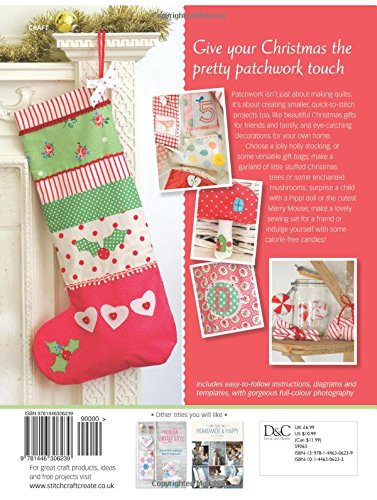 Pretty Patchwork Christmas Gifts: 8 simple sewing patterns for a handmade Christmas