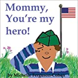 Paperback- Mommy, You're My Hero (see boardbook edition)