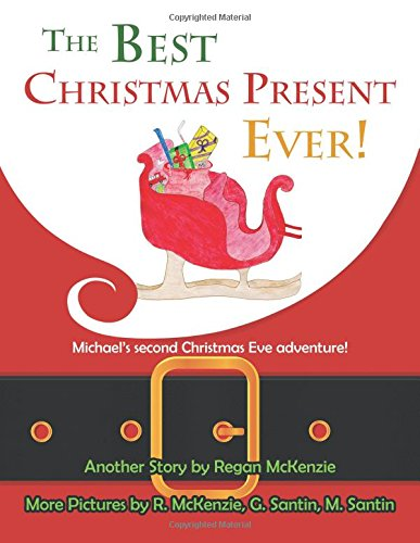 The Best Christmas Present Ever!: Michael's second Christmas Eve adventure!