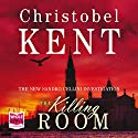 The Killing Room Audiobook by Christobel Kent Narrated by Saul Reichlin