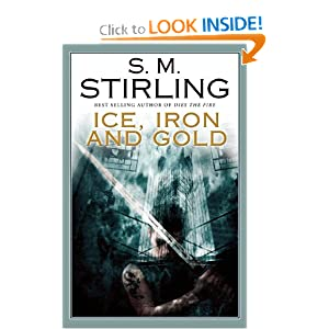 Ice, Iron, and Gold S. M. Stirling