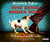 Dietrich Faber Tote Hunde beiÃen nicht