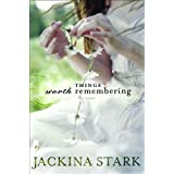 Things Worth Rememberingby Jackina Stark