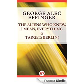 The Aliens Who Knew, I Mean, Everything & Target: Berlin! (English Edition)