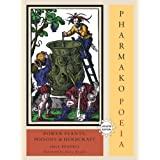 Pharmako/Poeia, Revised and Updated: Plant Powers, Poisons, and Herbcraftby Dale Pendell