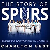 The Story of Spurs:The Heroes of Tottenham Hotspur (Soccer Clubs)
