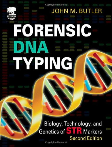 Forensic DNA Typing, Second Edition: Biology, Technology,...