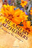 Mr Norman Mc Namara Me And MY Alzheimers: Me and My Alzheimers, join me as fight the fight of my life against this awful illness: 1