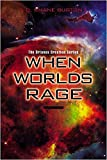 When Worlds Rage: The Orianus Creation Series, Book Two