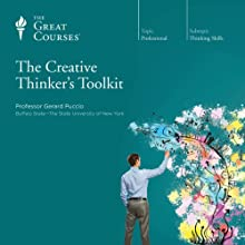 The Creative Thinker's Toolkit  by The Great Courses, Gerard Puccio Narrated by Professor Gerard Puccio