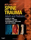 Atlas of Spine Trauma with CD-ROM: Adult & Pediatric, 1e
