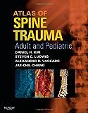 Atlas of Spine Trauma with CD-ROM: Adult & Pediatric, 1e
