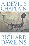 A Devil's Chaplain: Selected Writings (0297829734) by Dawkins, Richard